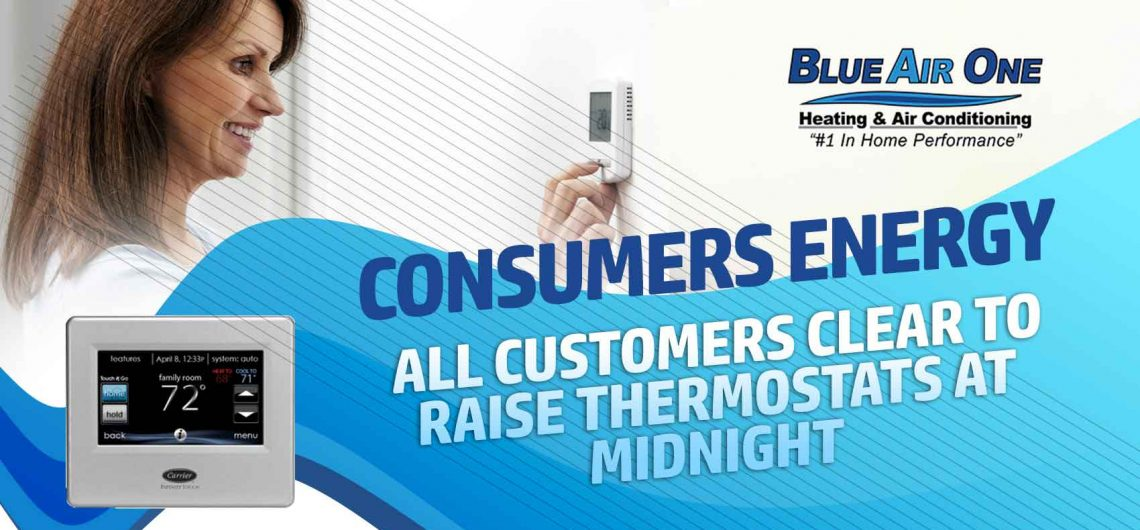 Consumers Energy: All Customers Clear to Raise Thermostats at Midnight